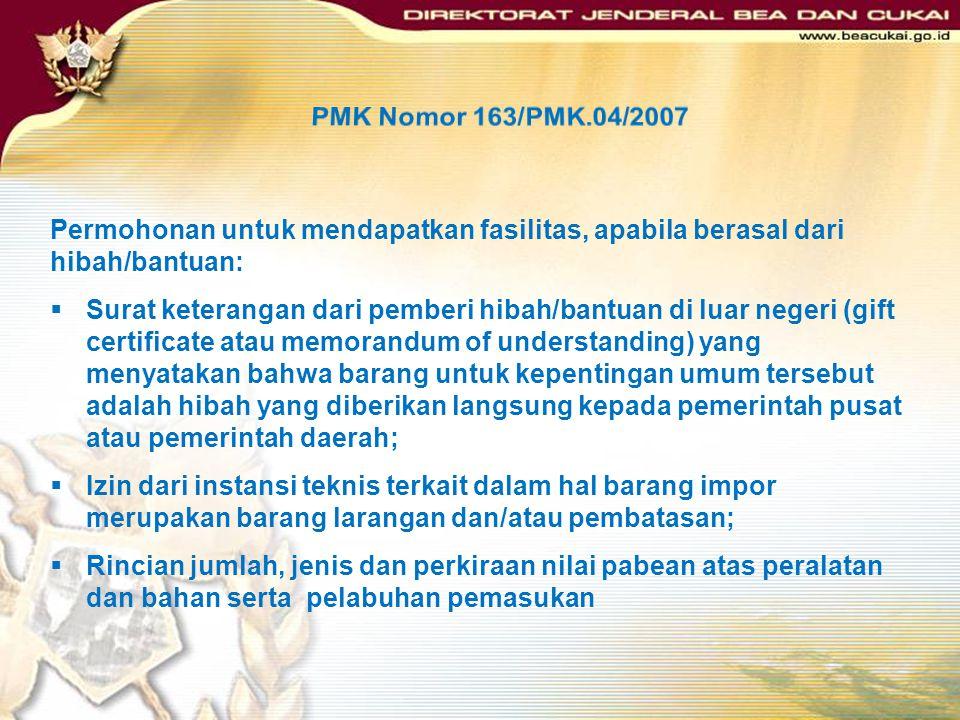 PMK Nomor 163/PMK.04/2007 Permohonan untuk mendapatkan fasilitas, apabila berasal dari hibah/bantuan: