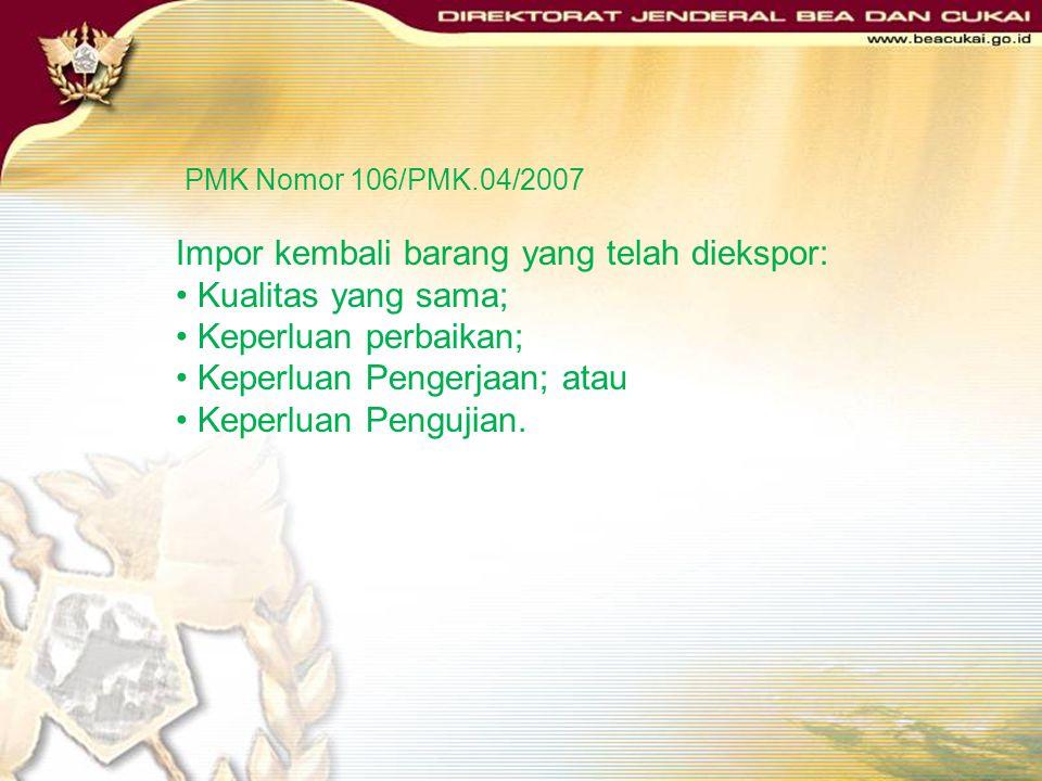 Impor kembali barang yang telah diekspor: Kualitas yang sama;