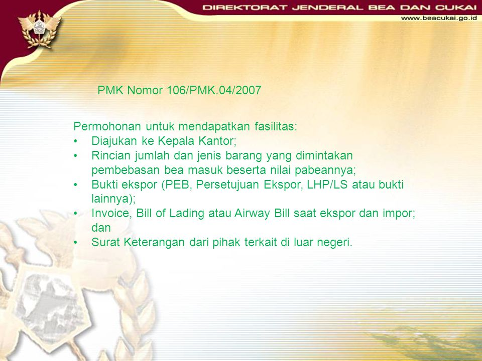 PMK Nomor 106/PMK.04/2007 Permohonan untuk mendapatkan fasilitas: Diajukan ke Kepala Kantor;