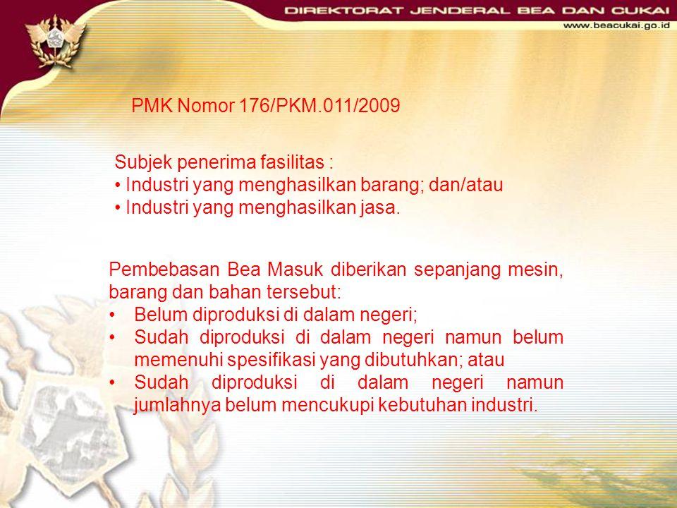 PMK Nomor 176/PKM.011/2009 Subjek penerima fasilitas : Industri yang menghasilkan barang; dan/atau.
