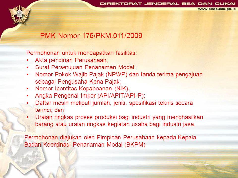 PMK Nomor 176/PKM.011/2009 Permohonan untuk mendapatkan fasilitas:
