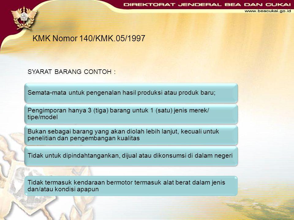 KMK Nomor 140/KMK.05/1997 SYARAT BARANG CONTOH :