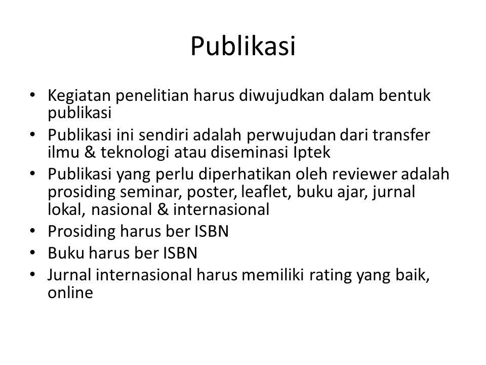 Publikasi Kegiatan penelitian harus diwujudkan dalam bentuk publikasi