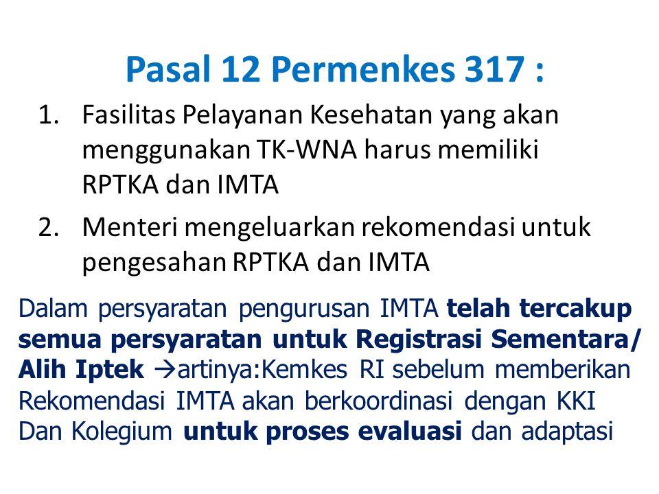 Pasal 12 Permenkes 317 : Fasilitas Pelayanan Kesehatan yang akan menggunakan TK-WNA harus memiliki RPTKA dan IMTA.