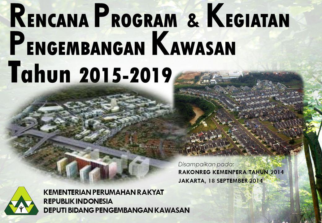 RENCANA PROGRAM & KEGIATAN PENGEMBANGAN KAWASAN Tahun 2015-2019