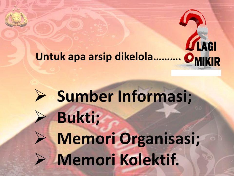 Sumber Informasi; Bukti; Memori Organisasi; Memori Kolektif.
