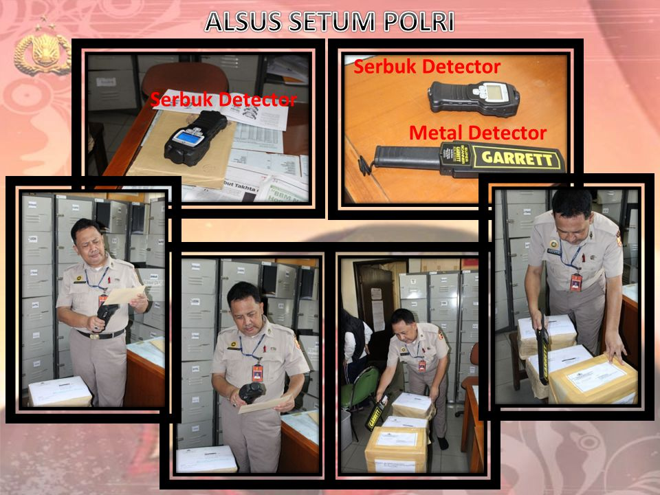 ALSUS SETUM POLRI Serbuk Detector Serbuk Detector Metal Detector