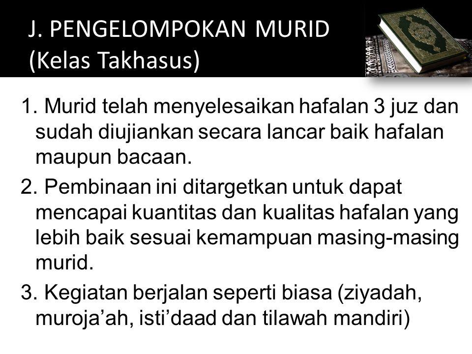 J. PENGELOMPOKAN MURID (Kelas Takhasus)
