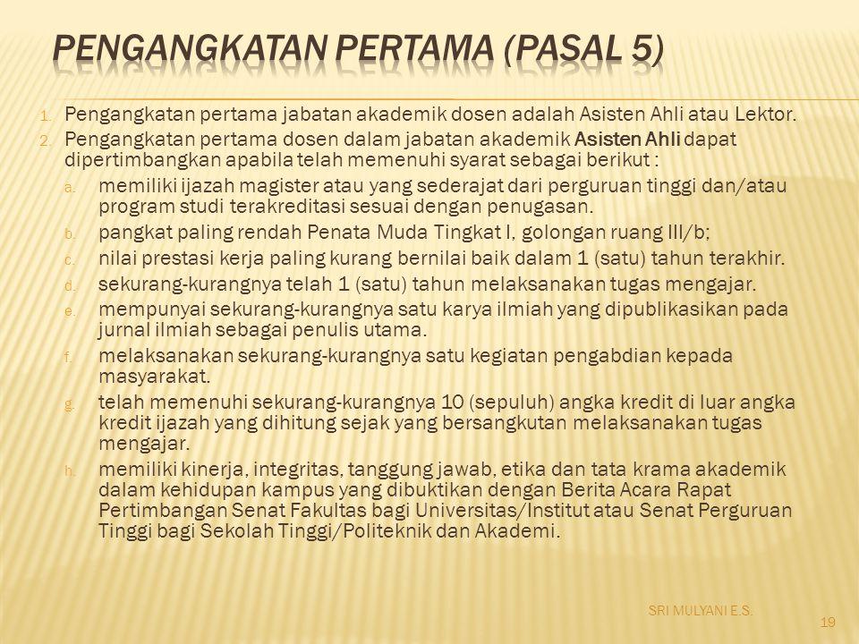 PENGANGKATAN PERTAMA (pasal 5)