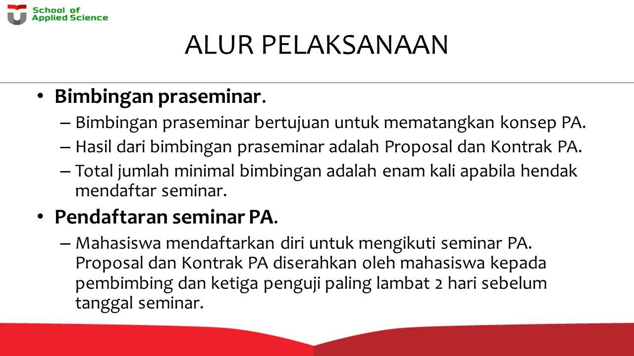 ALUR PELAKSANAAN Bimbingan praseminar. Pendaftaran seminar PA.