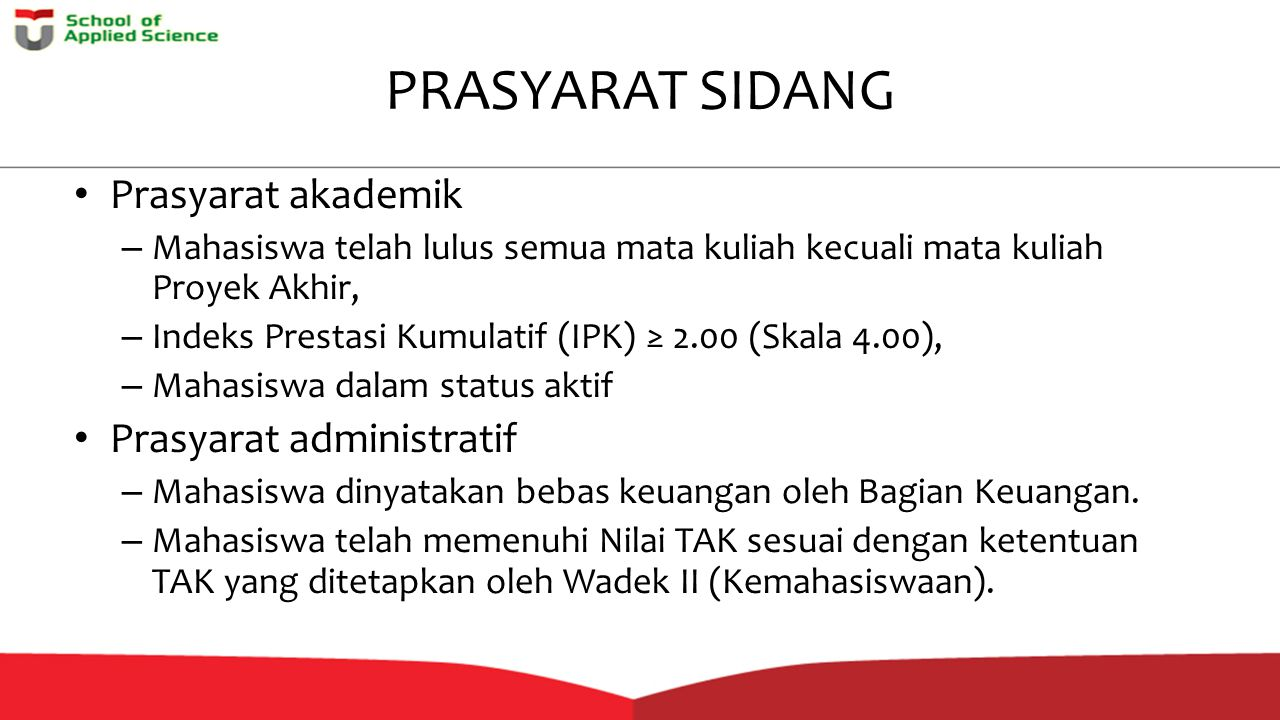PRASYARAT SIDANG Prasyarat akademik Prasyarat administratif