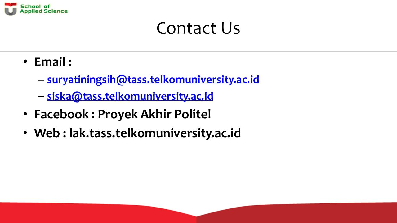 Contact Us Email : Facebook : Proyek Akhir Politel
