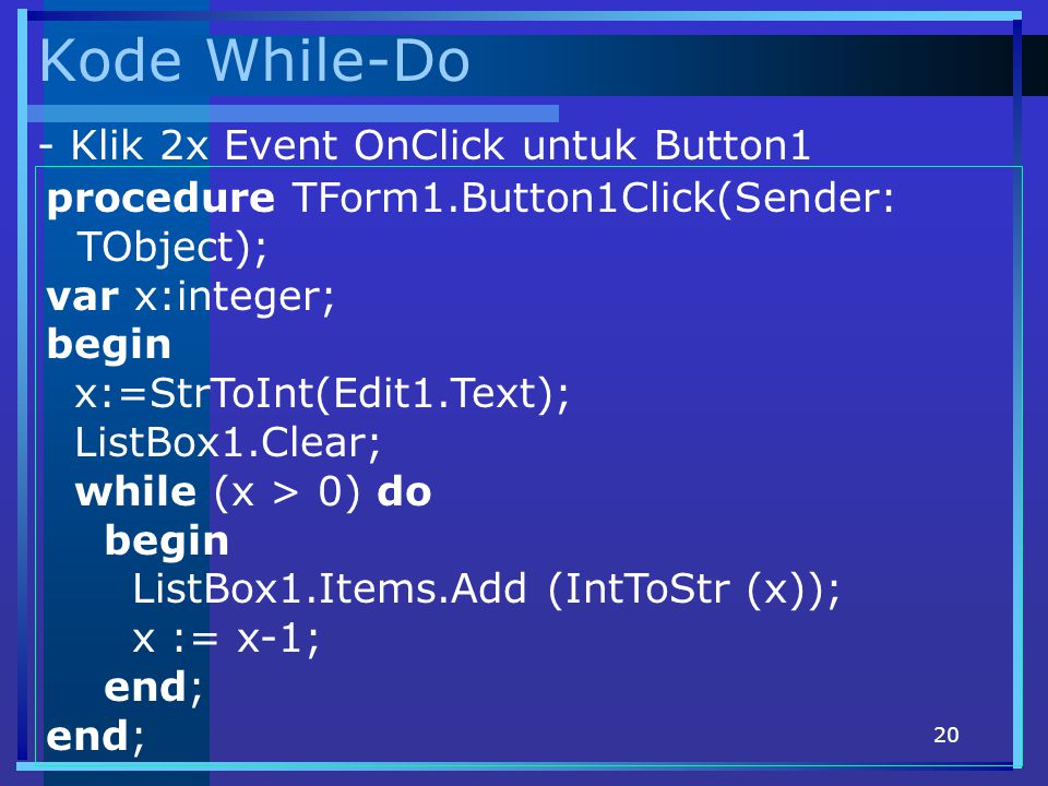 Kode While-Do - Klik 2x Event OnClick untuk Button1