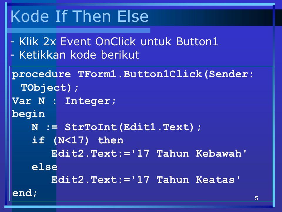 Kode If Then Else - Klik 2x Event OnClick untuk Button1