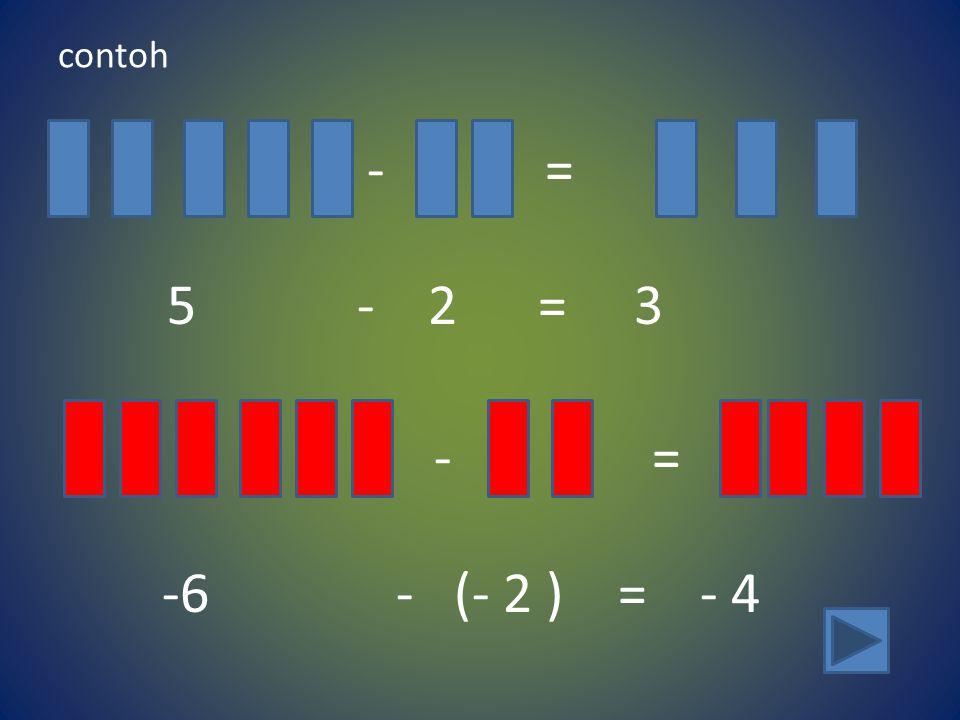 contoh - = 5 - 2 = 3.