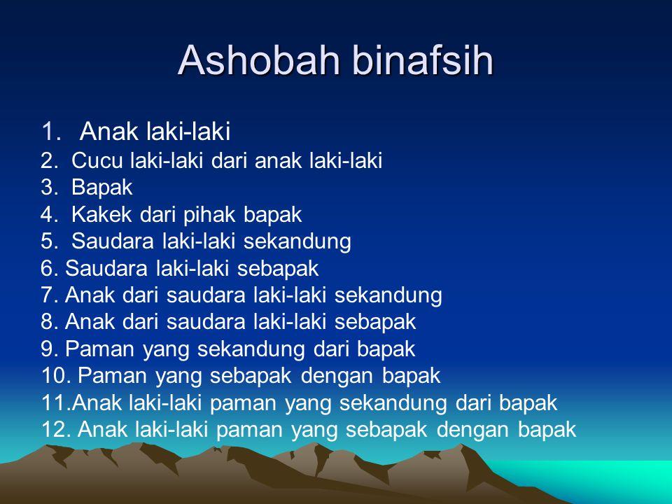 Ashobah binafsih Anak laki-laki 2. Cucu laki-laki dari anak laki-laki