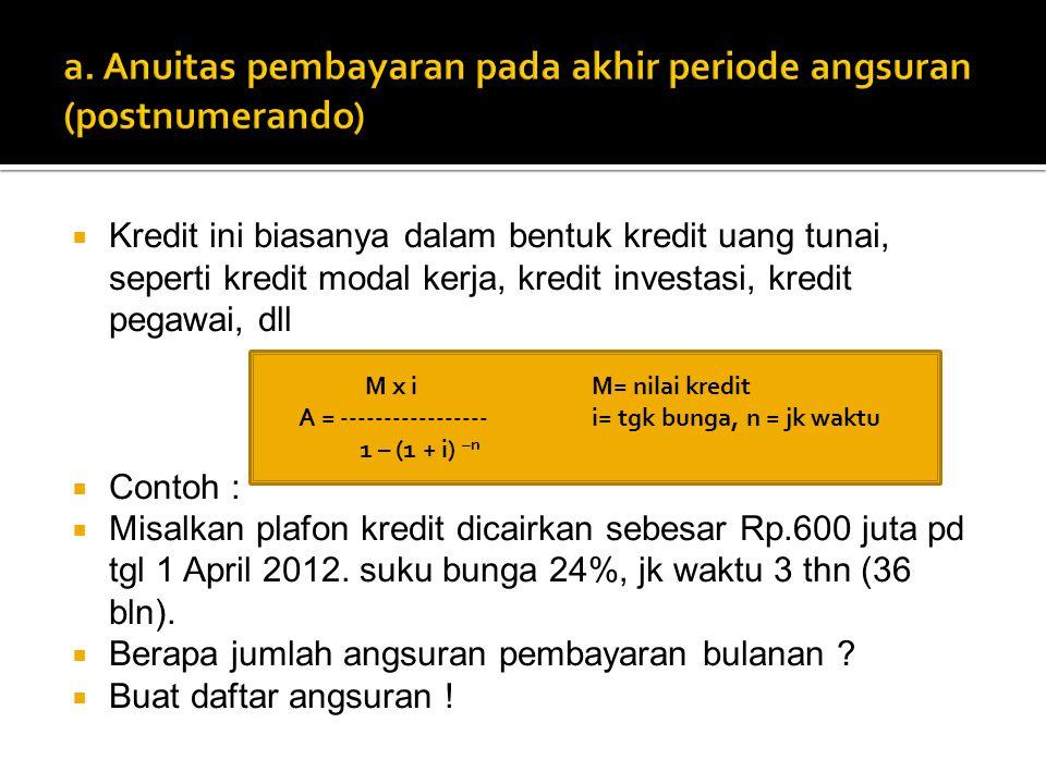 a. Anuitas pembayaran pada akhir periode angsuran (postnumerando)