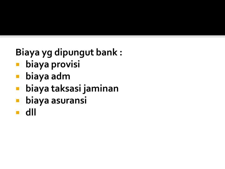 Biaya yg dipungut bank :