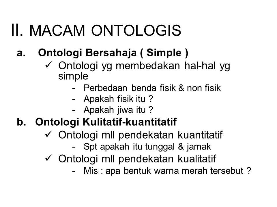 II. MACAM ONTOLOGIS Ontologi Bersahaja ( Simple )
