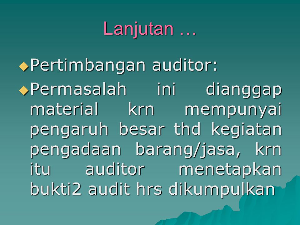 Lanjutan … Pertimbangan auditor: