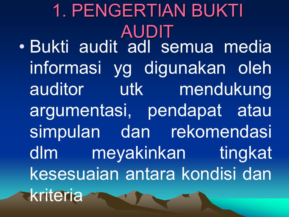 1. PENGERTIAN BUKTI AUDIT