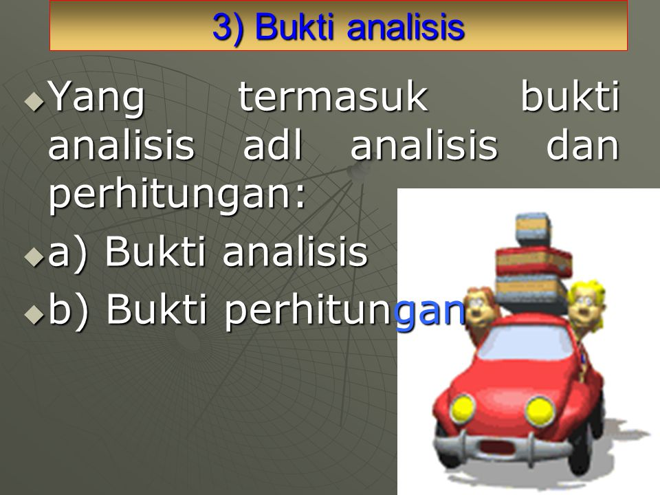 Yang termasuk bukti analisis adl analisis dan perhitungan: