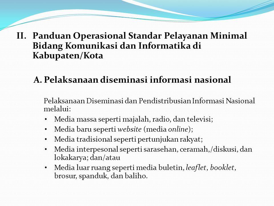 A. Pelaksanaan diseminasi informasi nasional
