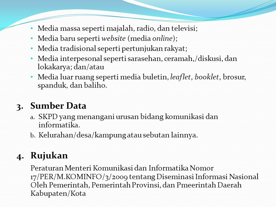 Media massa seperti majalah, radio, dan televisi;