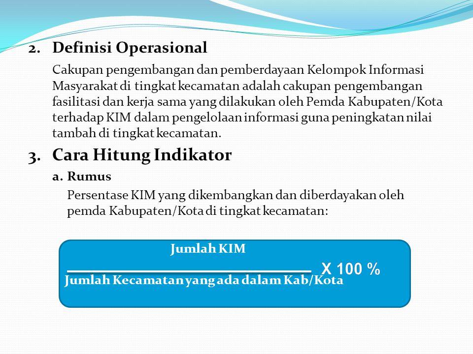 3. Cara Hitung Indikator 2. Definisi Operasional X 100 %