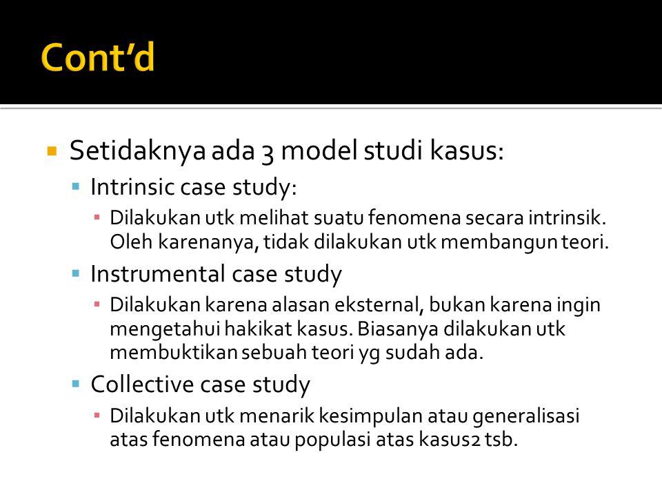 Cont'd Setidaknya ada 3 model studi kasus: Intrinsic case study: