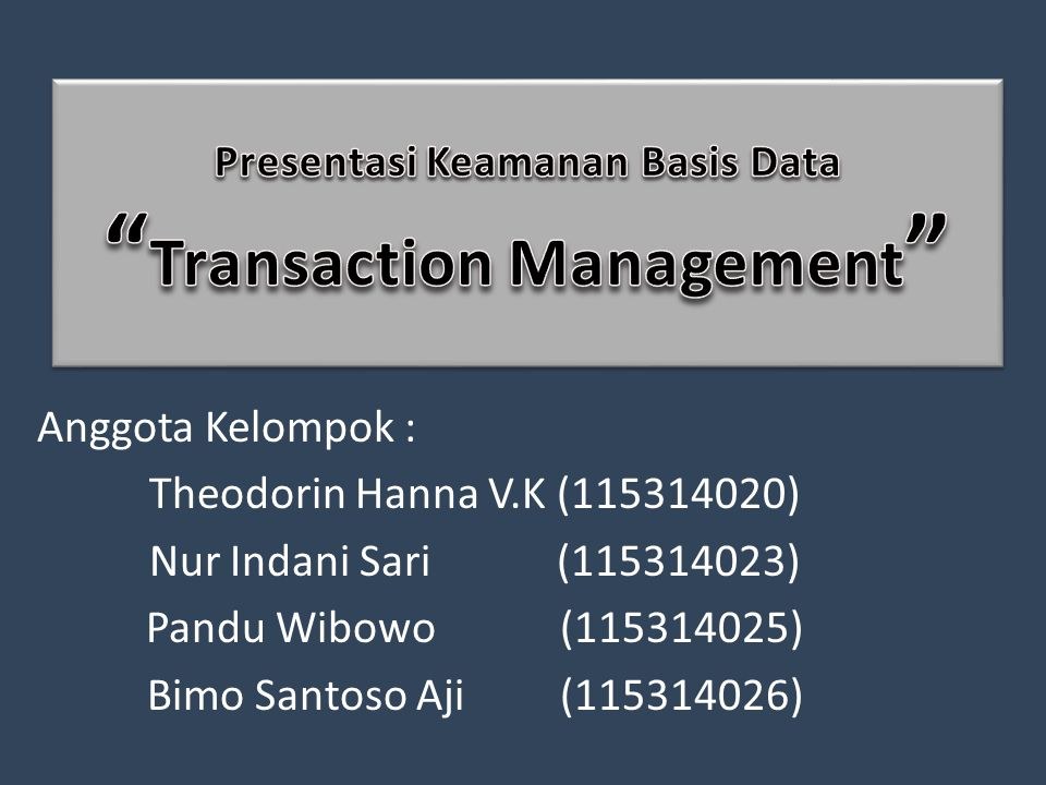 Presentasi Keamanan Basis Data Transaction Management
