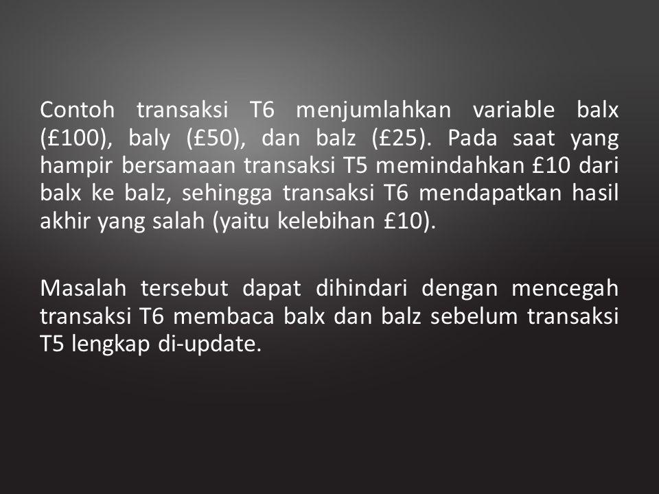 Contoh transaksi T6 menjumlahkan variable balx (£100), baly (£50), dan balz (£25).