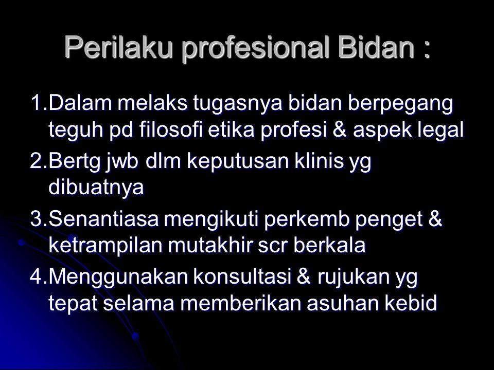 Perilaku profesional Bidan :