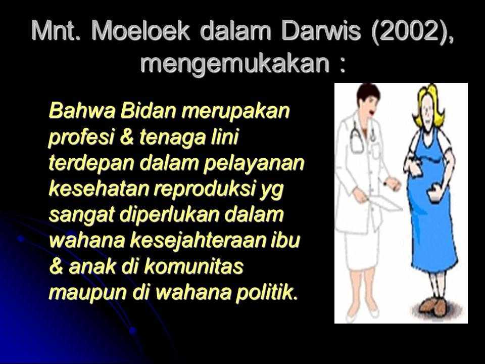Mnt. Moeloek dalam Darwis (2002), mengemukakan :