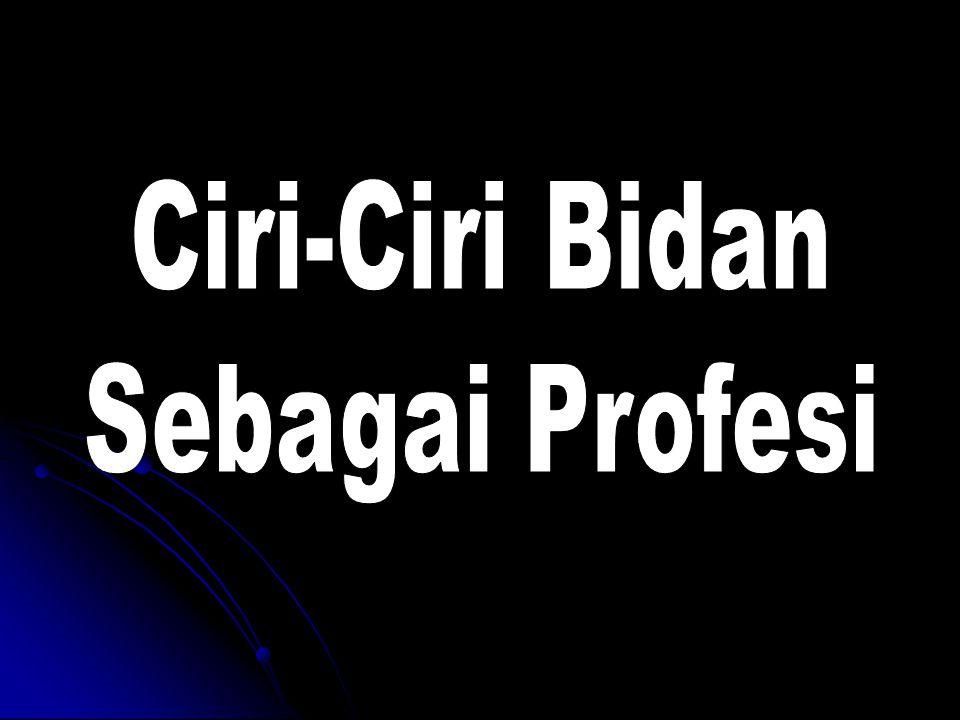 Ciri-Ciri Bidan Sebagai Profesi