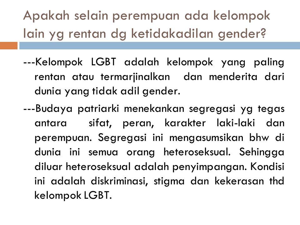 Apakah selain perempuan ada kelompok lain yg rentan dg ketidakadilan gender