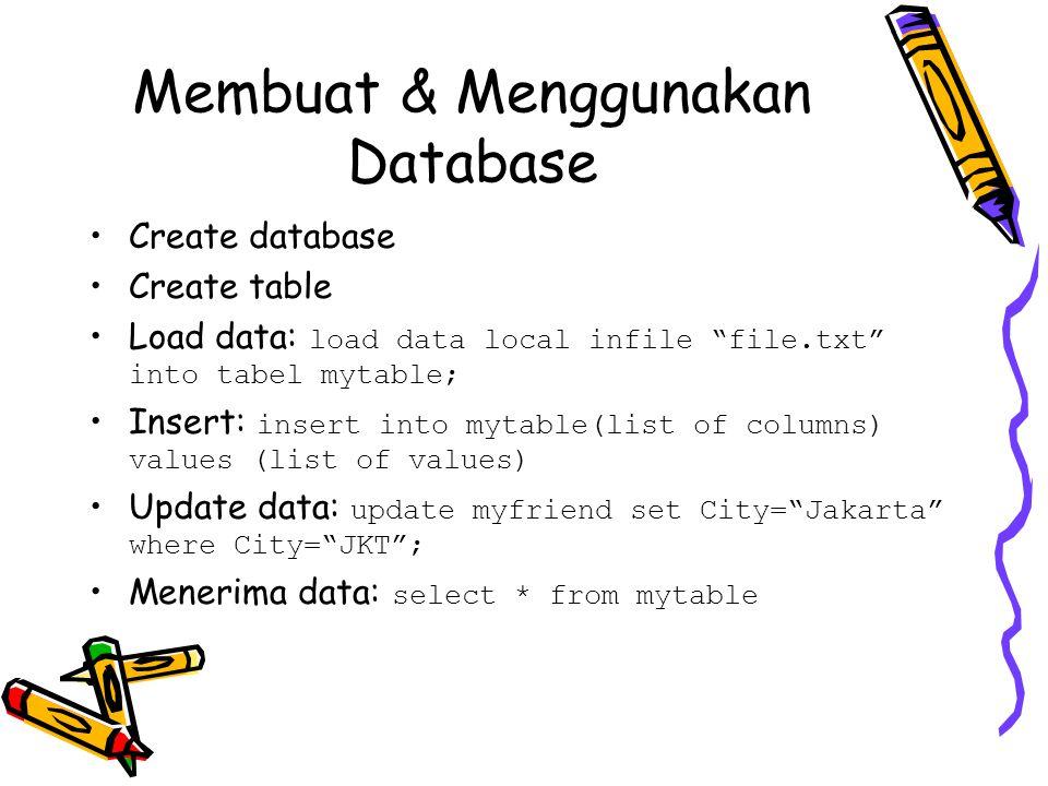 Membuat & Menggunakan Database