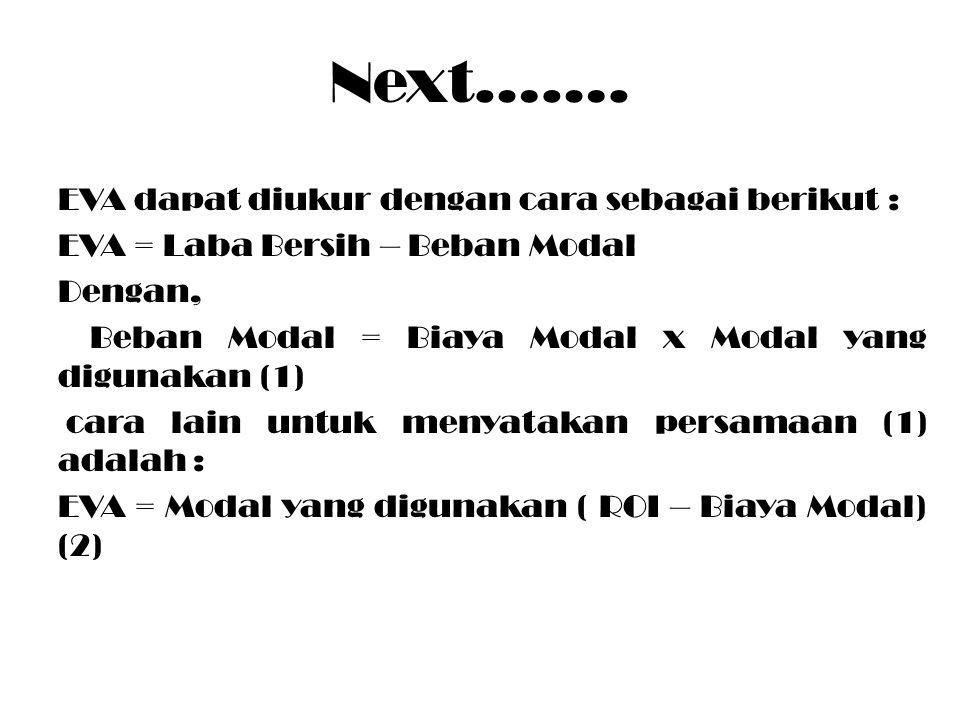 Next……. EVA dapat diukur dengan cara sebagai berikut :