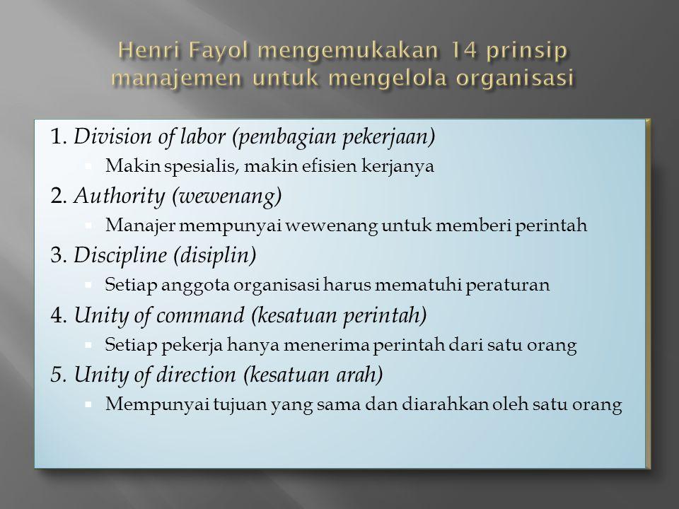 1. Division of labor (pembagian pekerjaan) 2. Authority (wewenang)