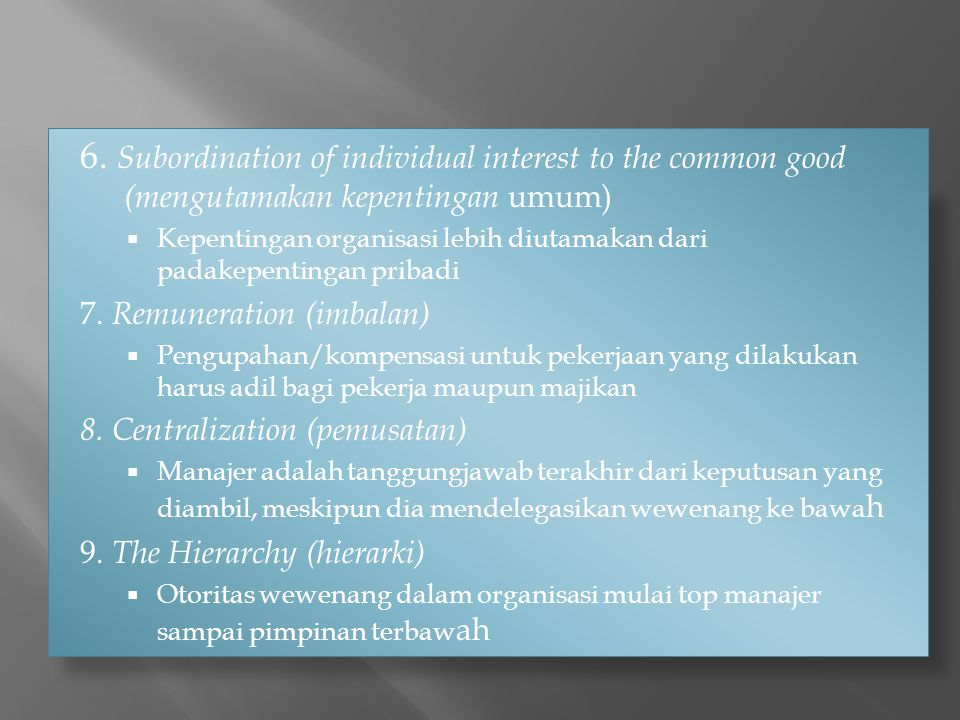 6. Subordination of individual interest to the common good (mengutamakan kepentingan umum)