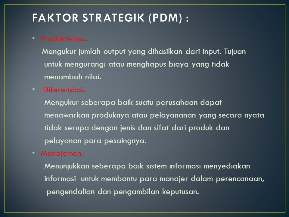 FAKTOR STRATEGIK (PDM) :