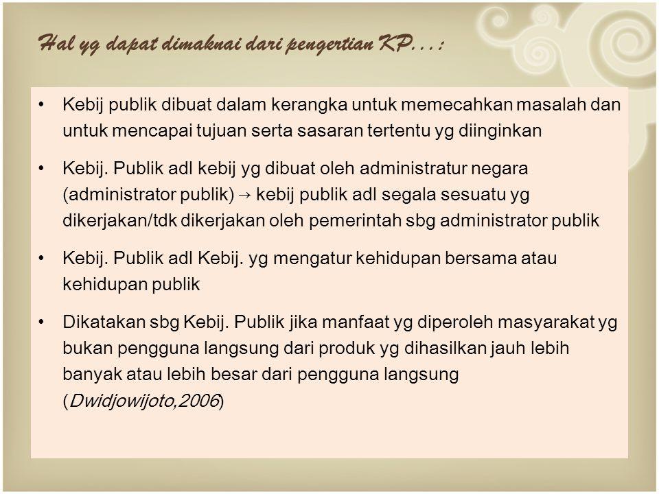 Hal yg dapat dimaknai dari pengertian KP...:
