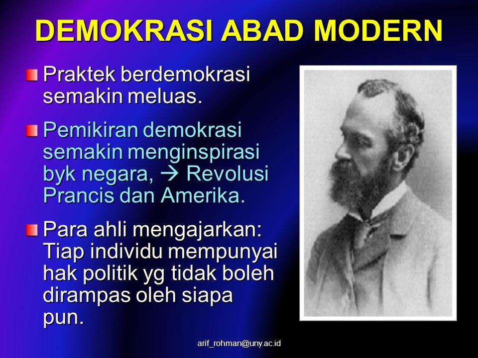 DEMOKRASI ABAD MODERN Praktek berdemokrasi semakin meluas.