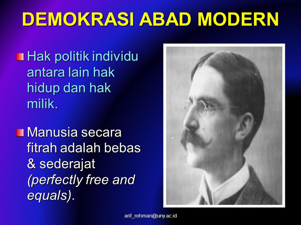 DEMOKRASI ABAD MODERN Hak politik individu antara lain hak hidup dan hak milik.