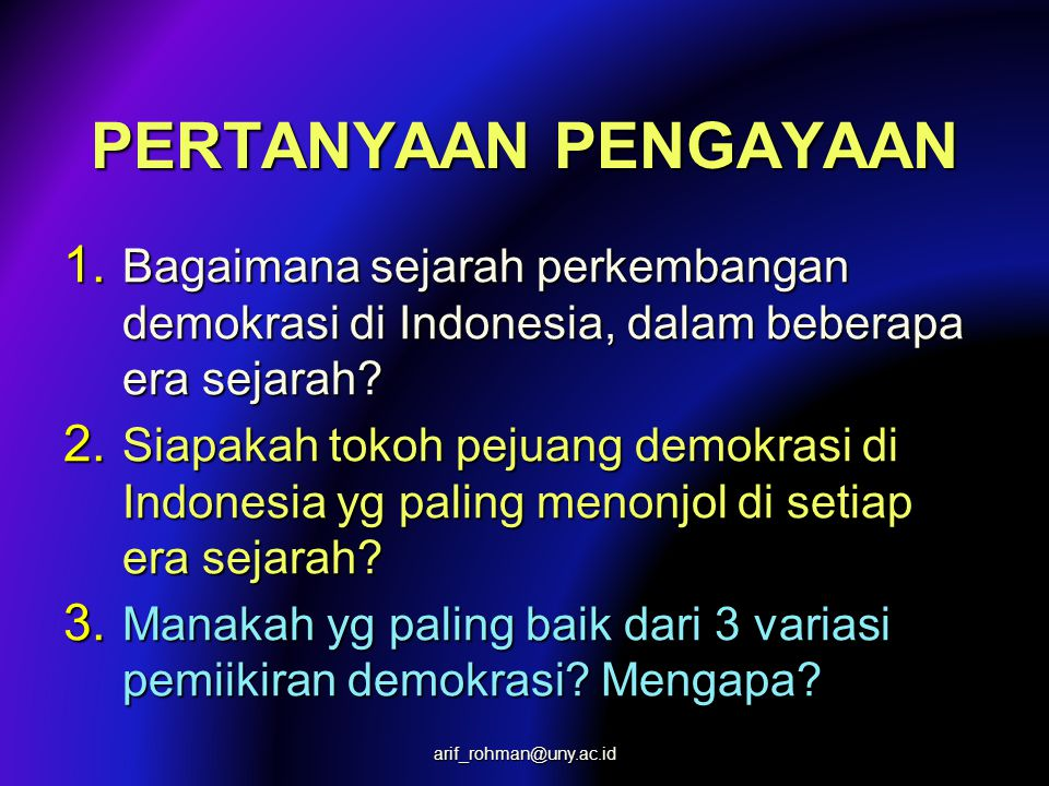 PERTANYAAN PENGAYAAN Bagaimana sejarah perkembangan demokrasi di Indonesia, dalam beberapa era sejarah