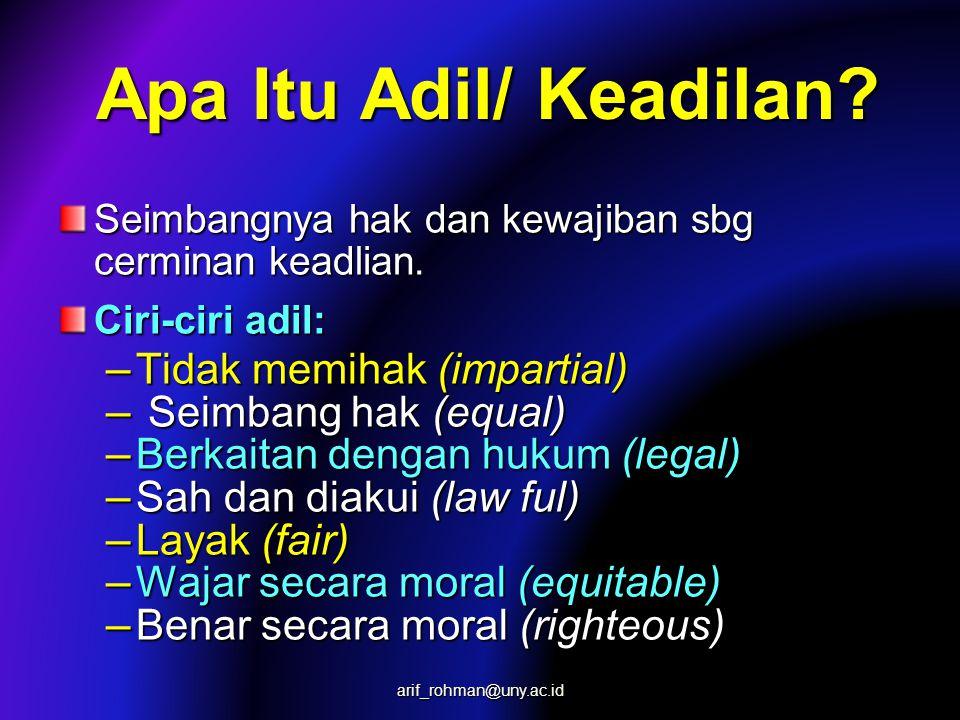 Apa Itu Adil/ Keadilan Tidak memihak (impartial) Seimbang hak (equal)