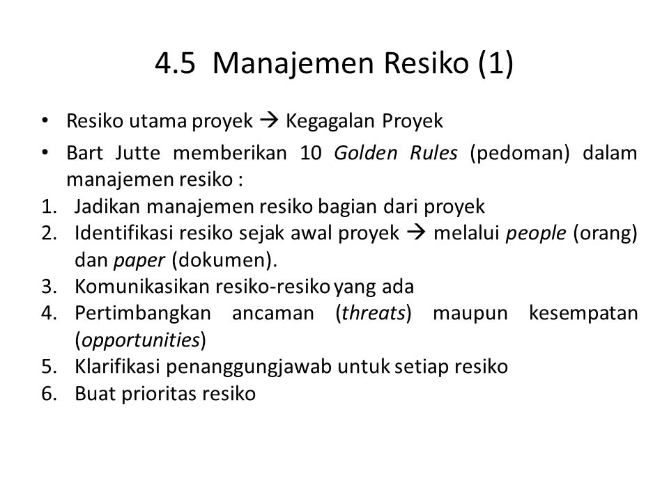 4.5 Manajemen Resiko (1) Resiko utama proyek  Kegagalan Proyek