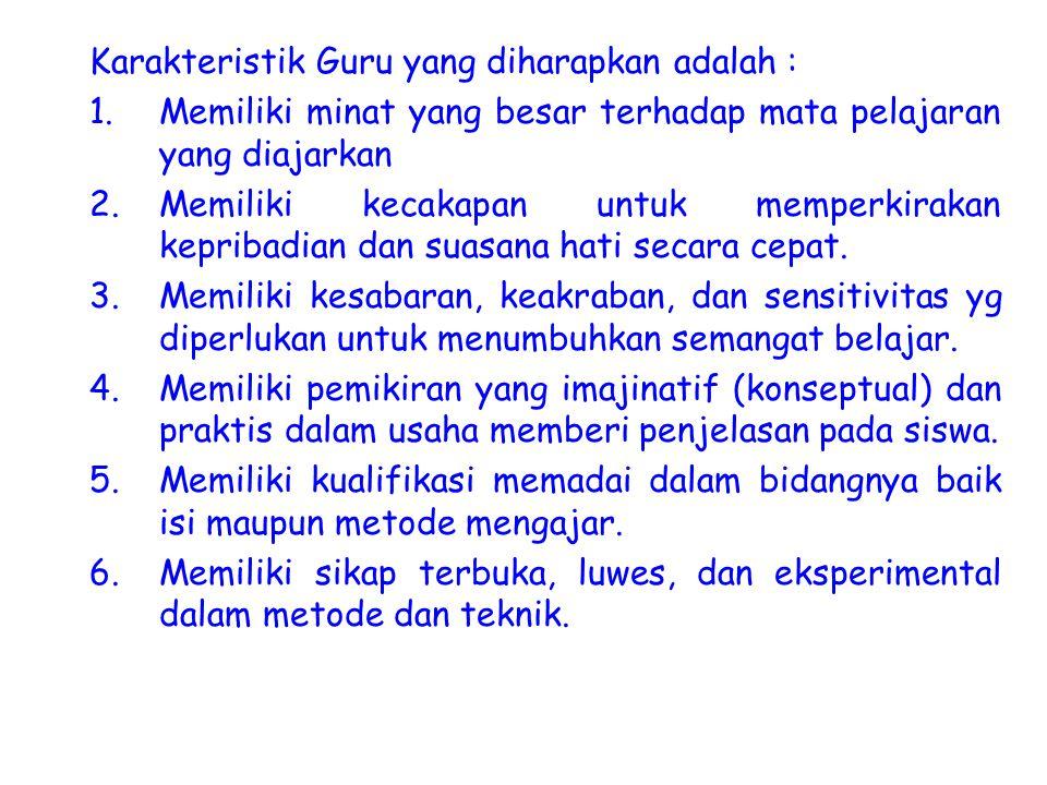 Karakteristik Guru yang diharapkan adalah :