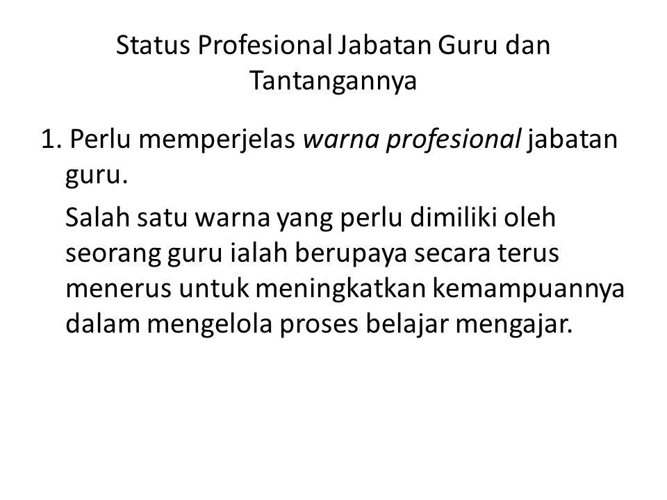 Status Profesional Jabatan Guru dan Tantangannya