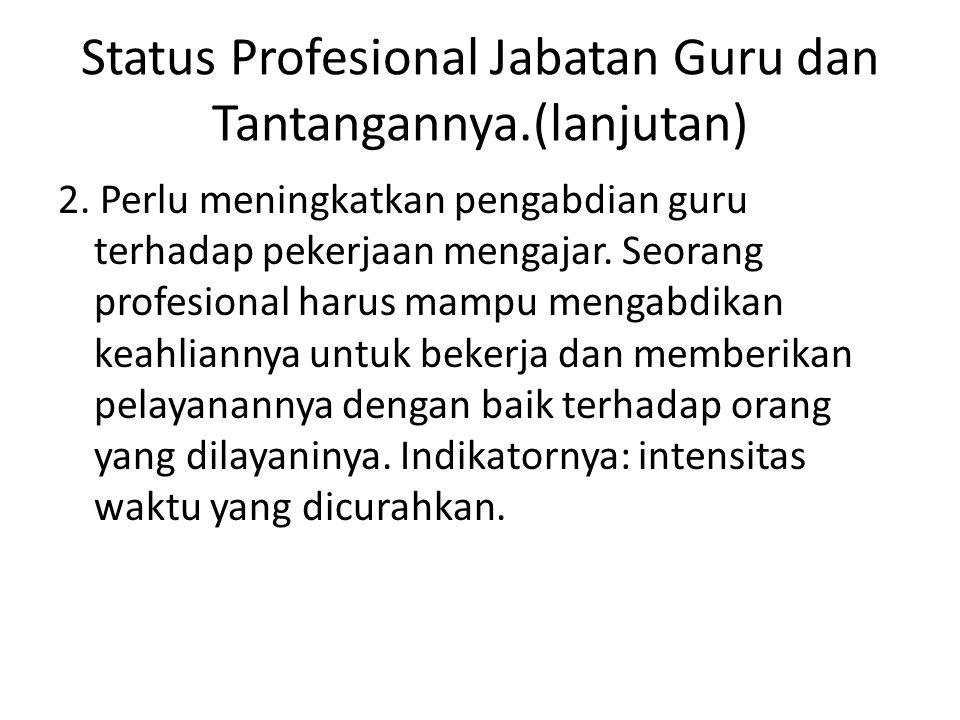 Status Profesional Jabatan Guru dan Tantangannya.(lanjutan)